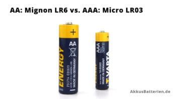 Größe AA, Mignon LR6 und AAA, Micro LR03 im Vergleich