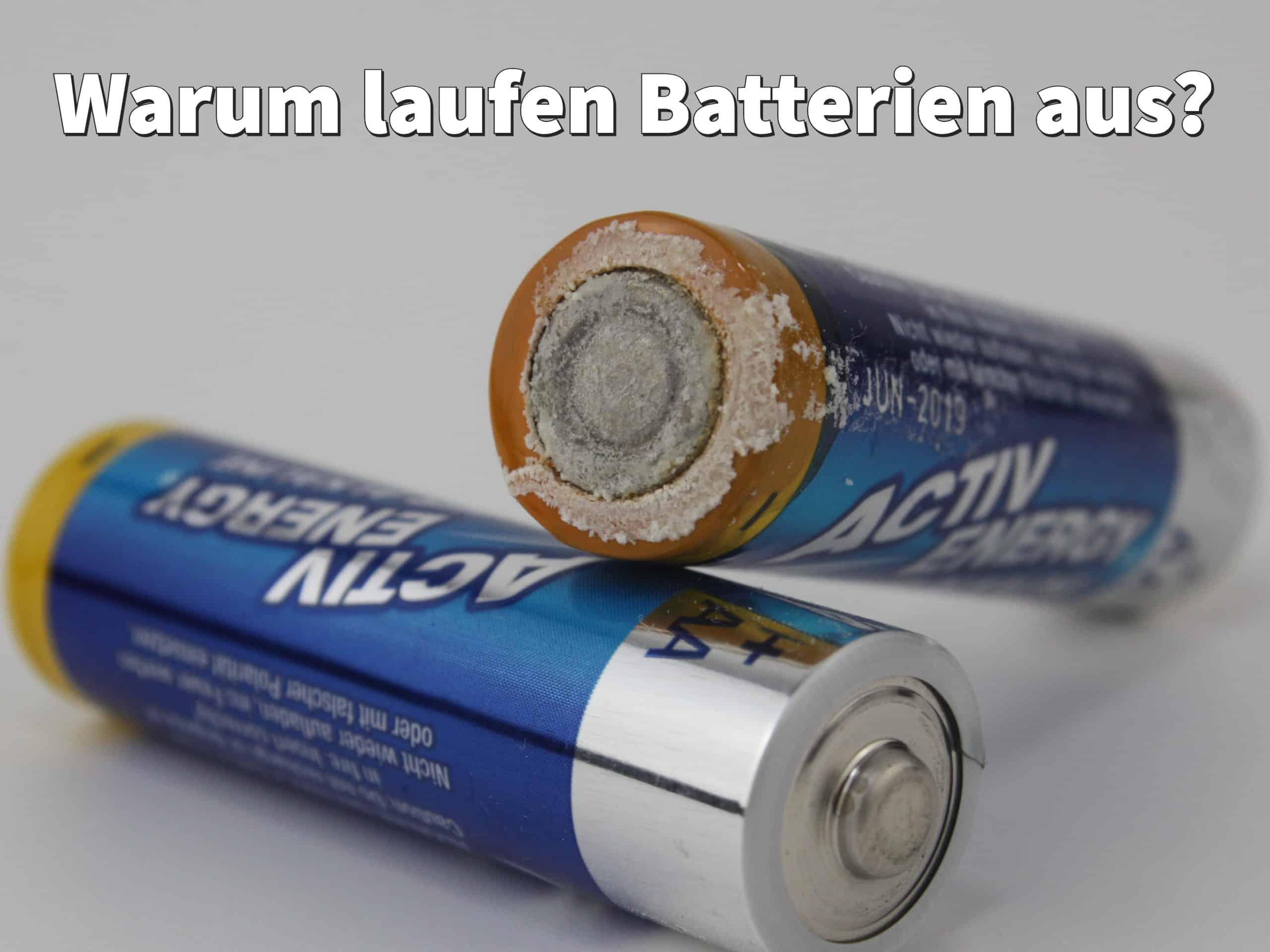 Warum laufen Batterien aus?